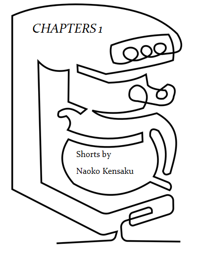 Chapters 1: Shorts by Naoko Kensaku